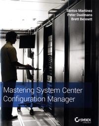 Mastering System Center Configuration Manager - Santos Martinez |