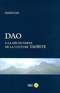 Sanyuan - Dao - A la découverte de la culture taoïste.