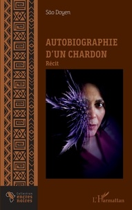 São Doyen - Autobiographie d'un chardon.