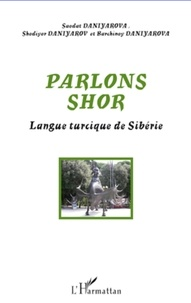 Saodat Daniyarova et Shodiyor Daniyarov - Parlons shor - Langue turcique de Sibérie.