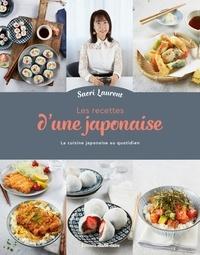 Saori Laurent - Les recettes d'une japonaise - La cuisine japonaise au quotidien.