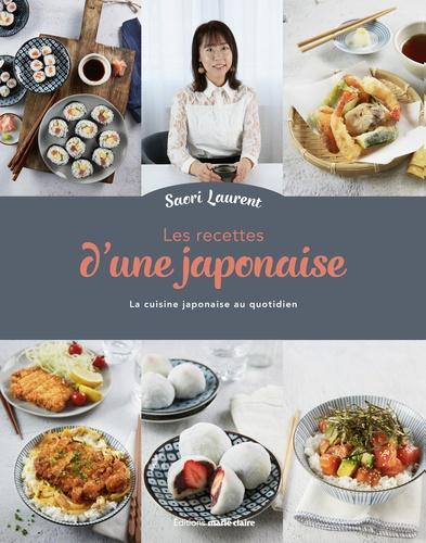 Les recettes d'une japonaise. La cuisine japonaise au quotidien