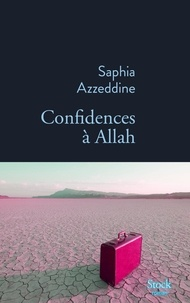 Saphia Azzeddine - Confidences à Allah.