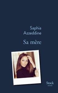 Saphia Azzeddine - Sa mère.