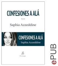 Saphia Azzerddine et  Purificación Meseguer - Confesiones a Alá - Una novela conmovedora.