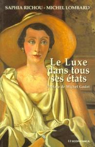 Saphia Richou et Michel Lombard - Le luxe dans tous ses états.