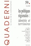 Olivier Arifon et Dominique Pages - Quaderni N° 59, Hiver 2005-20 : Les politiques régionales : identités et territoires.