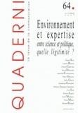 Pascal Acot - Quaderni N° 64, automne 2007 : Environnement et expertise - Entre science et politique, quelle légitimité ?.