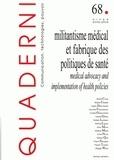 Virginie Tournay - Quaderni N° 68, Hiver 2008-20 : Militantisme médical et fabrique des politiques de santé.