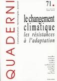 Sébastien Broca et Sylvie Craipeau - Quaderni N° 71 : Le changement climatique - Les résistances à l'adaptation.