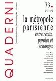 Virginie Tournay - Quaderni N° 73, Automne 2010 : La métropole parisienne - Entre récits, paroles et échanges.