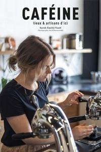 Sara-Émilie Nault et Zach Baranowski - Caféine - arômes et artisans d'ici.
