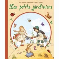 Sara Agostini et Linda Cavallini - Les petits jardiniers.