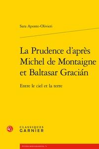 Sara Aponte-olivieri - La Prudence d'après Michel de Montaigne et Baltasar Gracián - Entre le ciel et la terre.