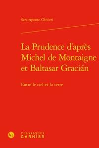 Sara Aponte Olivieri - La prudence d'après Michel de Montaigne et Baltasar Gracián - Entre le ciel et la terre.