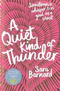 Sara Barnard - A Quiet Kind of Thunder.