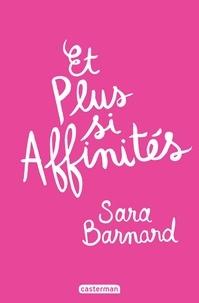 Sara Barnard - Et plus si affinités.