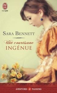 Sara Bennett - Une courtisane ingénue.
