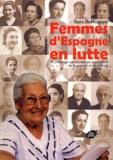 Sara Berenguer - Femmes d'Espagne en lutte - Le courage anonyme au quotidien, de la guerre civile à l'exil.