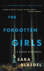 Sara Blaedel - The Forgotten Girls - Riveting suspense with an emotional twist you won�t see coming.