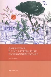 Sara Buekens - Emergence d'une littérature environnementale - Gary, Gascar, Gracq, Le Clézio, Trassard à la lumière de l'écopoétique.