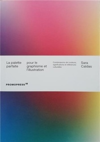 Sara Caldas - La palette parfaite - Pour le graphisme et l'illustration.