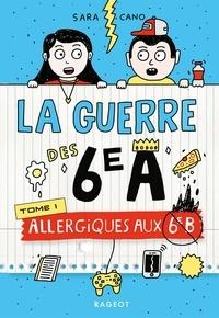 Sara Cano Fernandez - La guerre des 6e A - Allergiques aux 6e B.