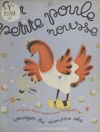 Sara Cone Bryant et Simone Ohl - La petite poule rousse.
