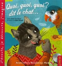 Sara Cone Bryant et Magali Attiogbé - Quoi, quoi, quoi ? dit le chat.... 1 CD audio