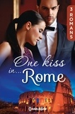 Sara Craven et Julia James - One kiss in... Rome - 3 romans.