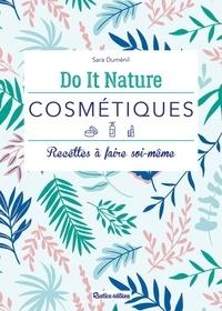 Sara Duménil et Julie Charles - Cosmétiques - Recettes à faire soi-même.