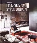 Sara Emslie - Le nouveau style urbain - Intérieurs inspirés du style industriel.