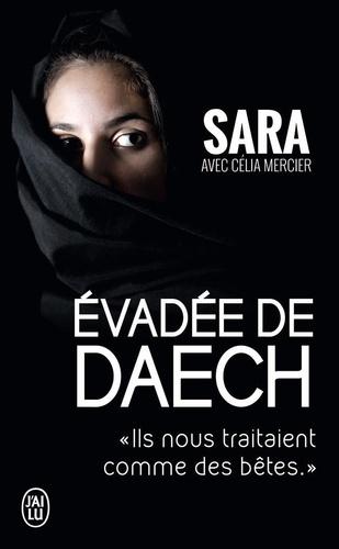 """Sara - Evadée de Daech - """"Ils nous traitaient comme des bêtes""""."""
