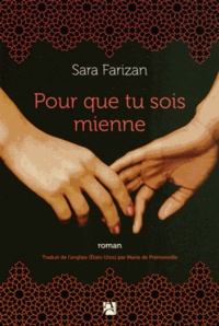 Sara Farizan - Pour que tu sois mienne.