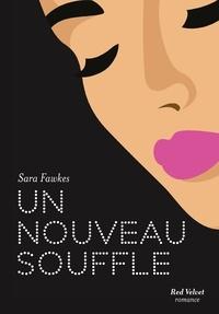 Sara Fawkes - Un nouveau souffle.