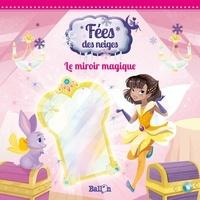 Sara Foresti - Le miroir magique.