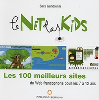 Sara Gendrolini - Le Net des Kids - Les 100 meilleurs sites du Web francophon,e pour les 7 à 12 ans.
