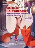 Sara Gianassi et Pasquale D'Auria - Les fables de La Fontaine et les personnages en origami facile pour les enfants - Avec 40 feuiles de papier origami.