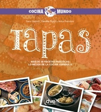 Sara Gianotti et Daniela Guaiti - Tapas - Más de 30 recetas prácticas. Lo mejor de la cocina española.