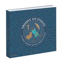 Observe les étoiles- Le guide complet des 88 constellations - Sara Gillingham | Showmesound.org