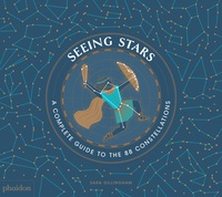 Sara Gillingham - Seeing stars - A complete guide to the 88 constellations.