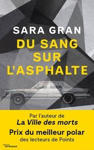 Sara Gran - Du sang sur l'asphalte.