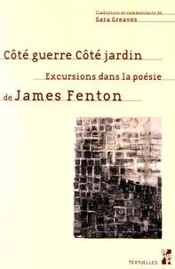 Sara Greaves - Côté guerre, côté jardin - Excursions dans la poésie de James Fenton.