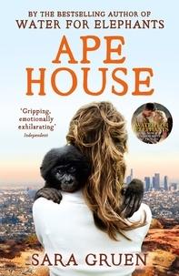Sara Gruen - Ape House.