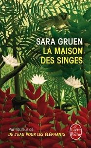 Sara Gruen - La maison des singes.