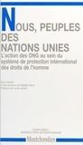 """Sara Guillet - """"Nous, peuples des Nations Unies"""" - L'action des Organisations non gouvernementales dans le système international de protection des droits de l'homme."""