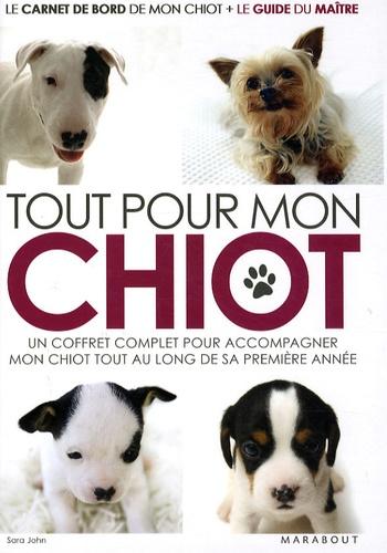 Sara John - Tout pour mon chiot - Coffret en 2 volumes, Le carnet de bord de mon chiot ; Le guide du maître.