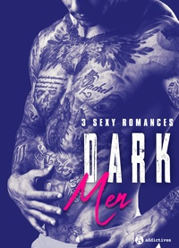 Sara June et Laura Black - Dark Men - 3 sexy romances.