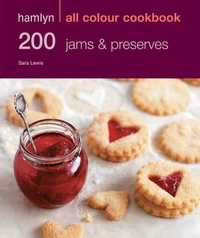 Sara Lewis - Hamlyn All Colour Cookery: 200 Jams & Preserves - Hamlyn All Colour Cookbook.