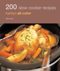 Sara Lewis - Hamlyn All Colour Cookery: 200 Slow Cooker Recipes - Hamlyn All Colour Cookbook.
